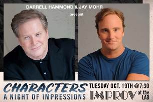CHARACTERS with Darrell Hammond and Jay Mohr