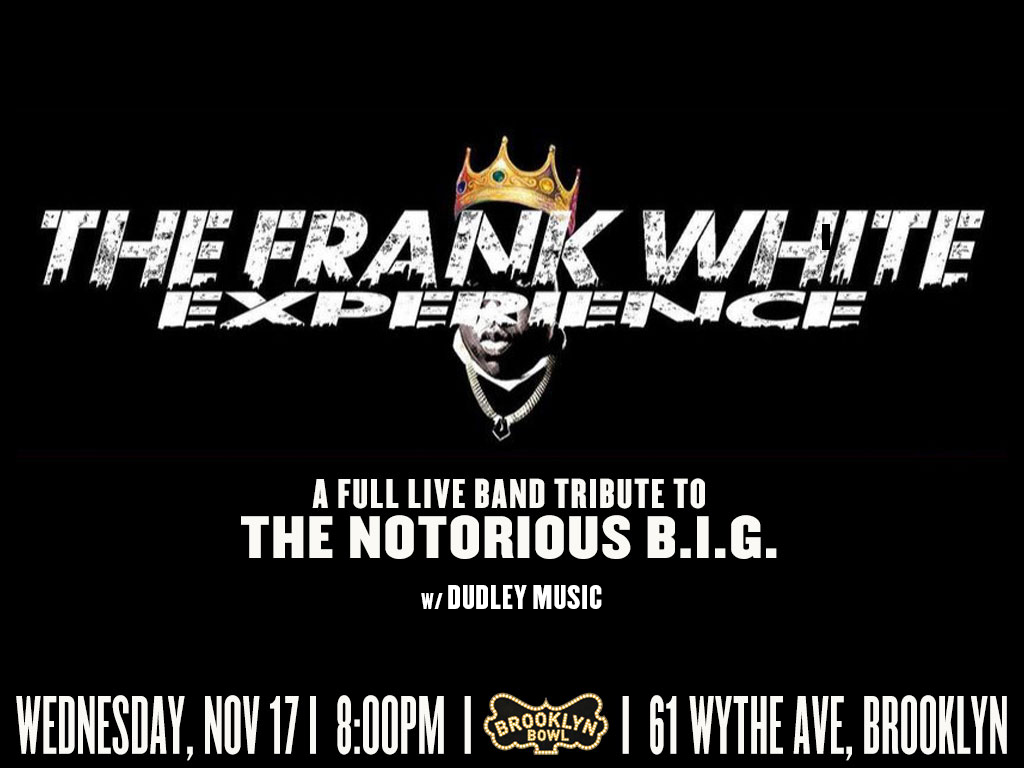 The Frank White Experience: A Full Live Band Tribute to The Notorious B.I.G.