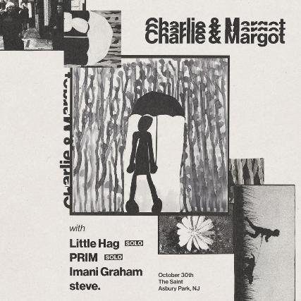 CHARLIE & MARGOT , LITTLE HAG , PRIM , IMANI GRAHAM , steve