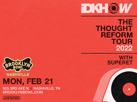 More Info for iDKHOW presents The Thought Reform Tour