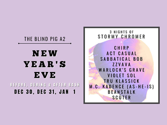 3 Nights of Stormy Chromer at Blind Pig